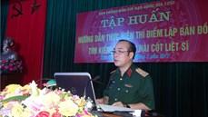 Tập huấn triển khai hướng dẫn thí điểm lập bản đồ tìm kiếm, quy tập hài cốt liệt sĩ tại tỉnh Hải Dương