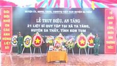 Tỉnh Kon Tum tổ chức Lễ truy điệu và an táng 21 hài cốt liệt sĩ tại Nghĩa trang liệt sĩ huyện Sa Thầy
